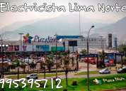Zona,lima norte,electricista,995395712 whatsapp,reparacion de averias