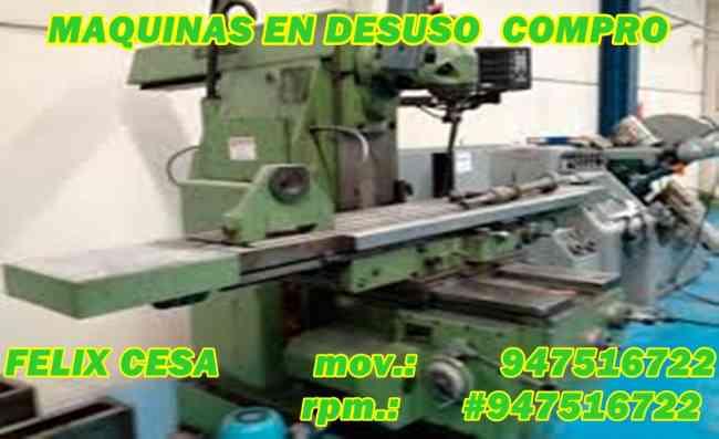 COMPRO   MAQUINAS INDUSTRIALES EN DESUSO   Y MAQUINARIAS EN DESUSO AL PESO