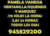 Pamela 945829200 / 70 soles la hora / ventanilla /  oquendo / marquez