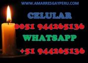 Perdiste al ser amado usando amarres de amor  lo recupero whatsapp 944265136
