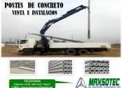 Postes de concreto / venta e instalacion /la medida que requiera/maxsotec/solicite cotizacion