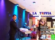 Grupo Musical para mi Matrimonio fiesta cumpleaños en Lima Orquesta La Trivia
