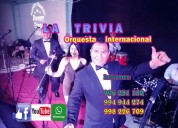 Orquesta promoción fiesta fin de año nuevo orquesta matrimonios música bailable variada la trivia