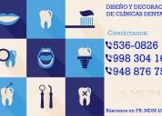 ClÍnicas dentales, diseÑo y decoraciÓn - atenciÓn a nivel nacional