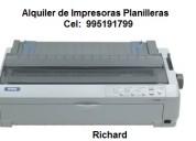 Se alquilan impresoras planilleras, carro ancho