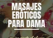 Brindo masajes eroticos solo para damas.las24horas