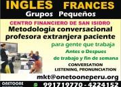 Ingles frances en san isidro  centro financiero