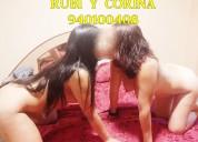 2 chicas rubi  y corina servicios eroticos de sexo