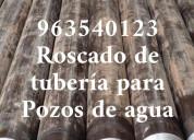 Roscado de tuberias - para pozos de agua