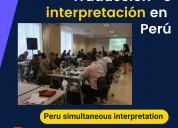 Traduction simultanée au pérou / traducción perú
